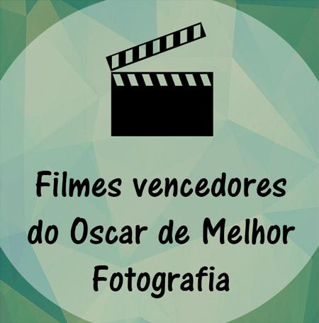 fotografia; Hollywood; cinema; diretor; Oscar de fotografia; premiação; lista de vencedores; vencedores do Oscar; lista; filme; ganhador; melhor fotografia; cinematografia; sétima arte;